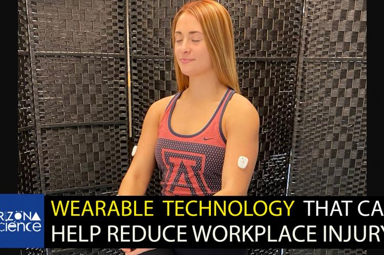 """A young woman wearing a University of Arizona tanktop and wearing a white sensor on each bicep. Text on bottom third reads, """"Wearable technology that can help reduce workplace injury."""""""